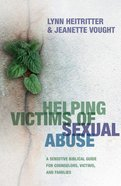Helping Victims of Sexual Abuse Paperback