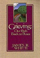 Grieving: Your Path Back to Peace Paperback