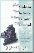 What Children Need to Know When Parents Get Divorced Paperback