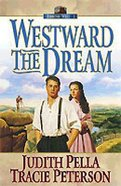 Westward the Dream (#01 in Ribbons West Series) Paperback