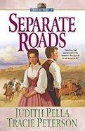 Separate Roads (#02 in Ribbons West Series) Paperback