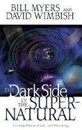 Dark Side of the Supernatural World the Paperback