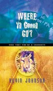 Where Ya Gonna Go? Hardback