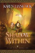 The Shadow Within (#02 in Legends Of The Guardian King Series) Paperback