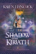 Shadow Over Kiriath (#03 in Legends Of The Guardian King Series) Paperback