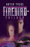 Firebird Trilogy (Firebird Series) Paperback