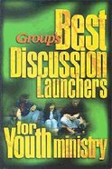 Group's Best Discussion Launchers For Youth Ministry