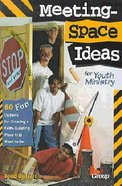 Meeting Space Ideas For Youth Ministries Paperback