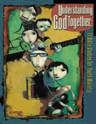 Understanding God Together