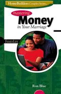 Homebuilders Couples: Mastering Money in Your Marriage Spiral