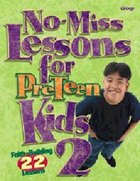 No-Miss Lessons For Preteen Kids 2 Paperback