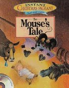 The Mouse's Tale (Instant Christmas Pageant Series) Paperback