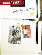 Faith 4 Life: Family Matters (Sr High)