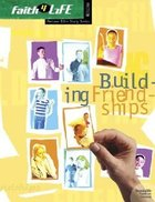 Faith 4 Life: Building Friendships (Preteen)