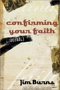Confirming Your Faith Bible Study Participants Guide Paperback