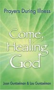 Come, Healing God (2004) Paperback