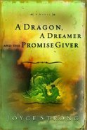 Dragon, a Dreamer and the Promise Giver, a Paperback