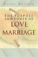 The Purpose and Power of Love and Marriage Paperback