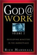 God@Work: Developing Ministers in the Marketplace (Vol 2) Paperback