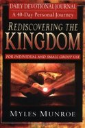 Rediscovering the Kingdom Devotional Journal (#01 in Understanding The Kingdom Series) Paperback