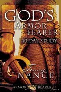 God's Armor Bearer: A 40-Day Personal Journey For Individual and Group Use (Vols 1 & 2) Paperback