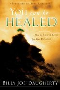 You Can Be Healed Paperback