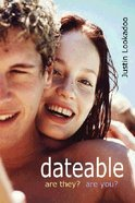 Dateable: Are They? Are You? Paperback