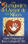 Cinco Lenguajes Del Amor Para Los Ninos, Los (The Five Love Languages Of Children) Paperback