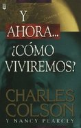 Y Ahora...Como Viviremos? (How Now Shall We Live) Paperback