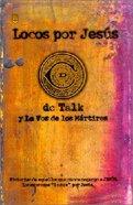 Locos Por Jesus (Jesus Freaks) Paperback