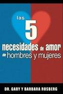 Las 5 Necesidades De Amor De Hombres Y Mujeres (5 Love Needs Of Men And Women) Paperback