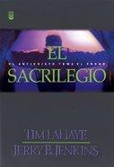 Serie Dejados Atras #09: El Sacrilegio (Desecration) Paperback