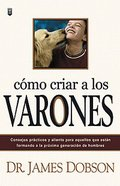 Como Criar a Los Varones (Bringing Up The Boys) Paperback