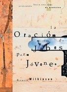 La Oracion De Jabes Para Jovenes (The Prayer of Jabez For Teens) (#01 in Breakthrough For Teens Series) Hardback