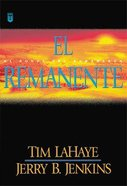 Serie Dejados Atras #10: El Remanente (The Remnant: Left Behind #10) (#10 in Left Behind Series (Foreign)) Paperback