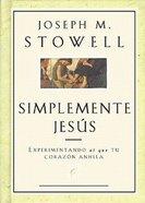 Simplemente Jesus (Simply Jesus) Paperback