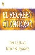 Serie Dejados Atras #12: El Regreso Glorioso (Glorious Appearing) Paperback