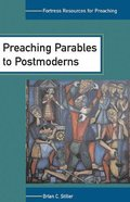 Preaching Parables to Postmoderns (Fortress Resources For Preaching Series) Paperback