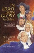Light and the Glory For Children Paperback