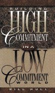 Building High Commitment in a Low Commitment World Paperback