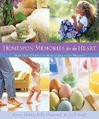 Homespun Memories For the Heart Paperback