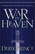 War in Heaven: God's Epic Battle With Evil Paperback