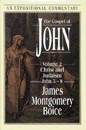 The Gospel of John (Volume 2) (Expositional Commentary Series) Hardback