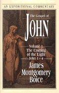 Gospel of John 1-4 (Volume 1) (Expositional Commentary Series) Hardback