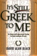 It's Still Greek to Me Paperback