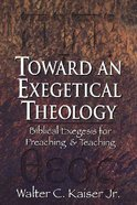 Toward An Exegetical Theology Paperback