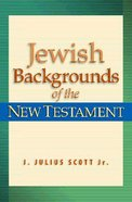 Jewish Backgrounds of the New Testament Paperback