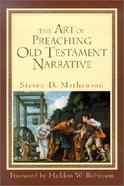 The Art of Preaching Old Testament Narrative Paperback