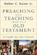Preaching and Teaching From the Old Testament Paperback