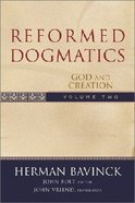 God and Creation (#2 in Reformed Dogmatics Series) Hardback